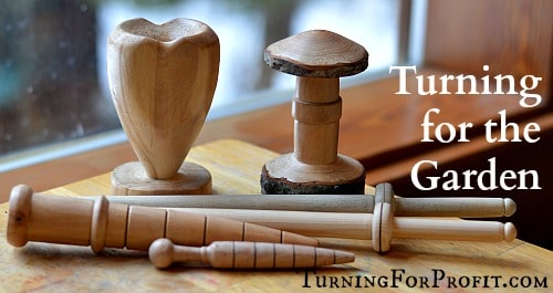 Garden: 5 Turning Projects for the Garden
