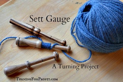 Sett Gauge A turning project for fiber artists