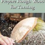 Wood on lathe for turning