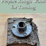 wood mounted for lathe
