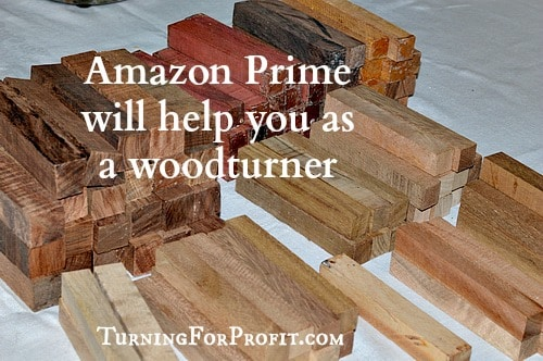 Amazon Prime for woodturners